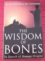 THE WISDOM OF BONES ~In Search  Human Origins~Pat Shipman,Alan Walker~PAPERBACK