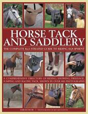 Horse Tack and Saddlery: The Complete Illustrated Guide to Riding Equipment: A C
