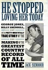 He Stopped Loving Her Today: George Jones, Billy Sherrill, and the Pretty-Much T