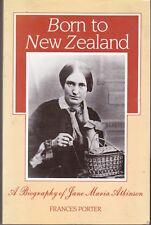 9780046140083 Born to New Zealand -Jane Maria Atkinson bio by Frances Porter p/b