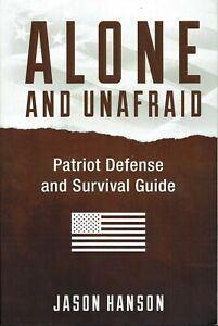 Alone and Unafraid - Patriot Defense Survival Guide - Jason Hanson - Brand New