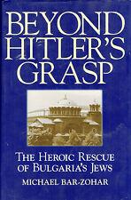 Beyond Hitler's Grasp: The Heroic Rescue of Bulgaria's Jews  WWII  Hcv DJ 1st