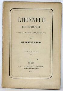 RARE ÉDITION ORIGINALE L'Honneur est satisfait Alexandre DUMAS Comédie [Théâtre]