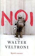 Veltroni Walter NOI 1ª Ed. Rizzoli 2009