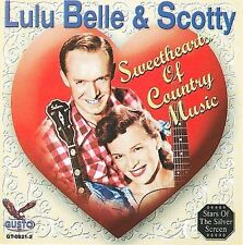"LULU BELLE & SCOTTY, CD ""SWEETHEARTS OF COUNTRY MUSIC"""