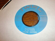 Young Sisters 45 Playgirl TWIRL