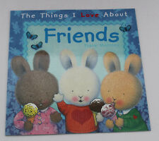 NEW LARGE KIDS BABY TODDLER PICTURE STORY BOOK THINGS I LOVE ABOUT FRIENDS GIFT