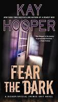 Fear The Dark. A Bishop/Special Crimes Unit Novel by Hooper, Kay (Paperback book