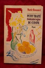 Petit traité romanesque de cuisine - Marie Rouanet - (dedicace de l'auteur)
