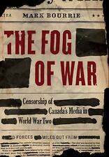 The Fog of War: Censorship of Canada's Media in World War II-ExLibrary