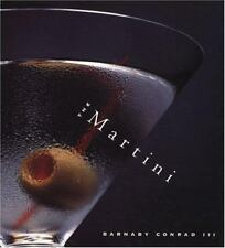 Martini : An Illustrated History of an American Classic by Barnaby, III...