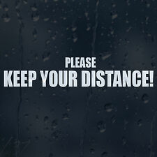 Please Keep Your Distance Car Decal Vinyl Sticker For Window Bumper Panel