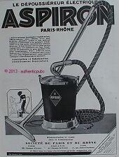 PUBLICITE ASPIRON ASPIRATEUR PARIS RHONE DEPOUSSIEREUR ELECTRIQUE DE 1928 AD PUB