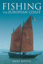 Fishing the European Coast; Paperback Book; Smylie Mike, 9780752446288