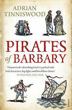 Pirates Of Barbary: Corsairs, Conquests and Captivity in the 17th-Century...