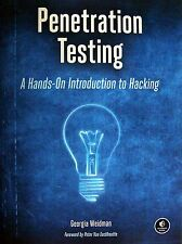 PENETRATION TESTING : A HANDS-ON INTRODUCTION to HACKING     By: Georgia Weidman