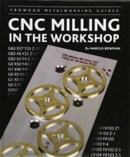Cnc Milling in the Workshop Crowood Metalworking Guides