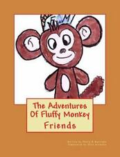 The Adventures of Fluffy Monkey : Friends by Philip Harrison and Ollie...
