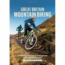 Great Britain Mountain Biking: The Best Trail Riding in England, Scotland and Wa