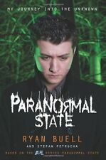 Paranormal State: My Journey into the Unknown by Ryan Buell, Stefan Petrucha