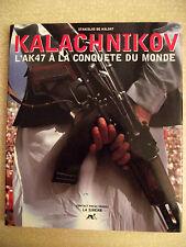KALACHNIKOV L'AK 47 à la conquète du monde. Editions La Sirène. 1993.