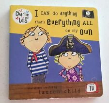 Charlie & Lola's I Can Do Anything That's Everything All On My Own Board Book
