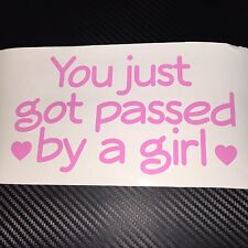 PINK You got passed by a girl Love Heart Car Sticker Decal Funny VDUB JDM Drift