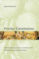 Frontier Constitutions : Christianity and Colonial Empire in the Nineteenth-C...