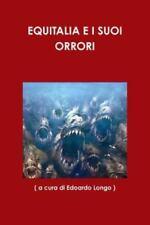 Equitalia e I Suoi Orrori by ( A. Cura Di Edoardo Longo ) (2014, Paperback)