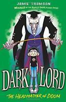 Headmaster of Doom: Book 4 (Dark Lord) by Thomson, Jamie, NEW Book, FREE & Fast