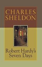 Robert Hardy's Seven Days by Charles Sheldon (2007, Hardcover, New Edition) New