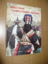 MARIO FANTIN TUAREG TASSILI SAHARA TAMARI EDITORI 1980 AFRICA GENTI E MONTAGNE