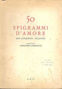 50 Epigrammi d'amore dall'antologia palatina. Per Nozze, 1953