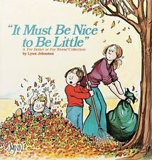 It Must Be Nice to Be Little, Johnston, Lynn, 0836211138, Book, Acceptable