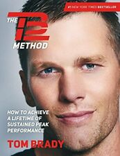 The TB12 Method: How to Achieve a Lifetime of Sustained Peak Pe... by Brady, Tom