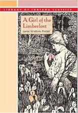 A Girl of the Limberlost (Library of Indiana Classics) by Gene Stratton-Porter