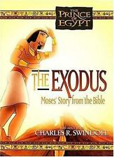 The Exodus: Moses' Story from the Bible The Prince of Egypt