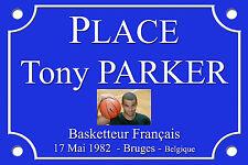 RÉPLIQUE PLAQUE RUE BASKET NBA Tony PARKER 30X20 ALU