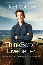 Think Better, Live Better Book by Joel Osteen Hardcover Hardback NEW