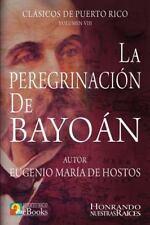 Peregrinaci?n de Bayo?n: By de Hostos, Eugenio Ramos Ibarra, Juan Puerto Rico...