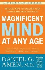 Magnificent Mind at Any Age : Natural Ways to Unleash Your Brain's Maximum Poten