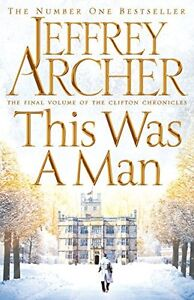 This Was a Man (The Clifton Chronicles) By Jeffrey Archer