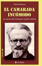 Conjuras: El Camarada Incomodo : La Caza de Leon Trotsky Por el Poder...