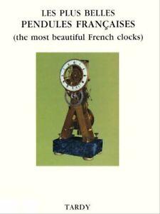 Les plus belles pendules Françaises - Tardy