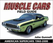 Muscle Cars Field Guide : Values and Identification by John Gunnell [Krause]