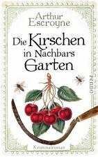 Die Kirschen in Nachbars Garten von Arthur Escroyne (2017, Taschenbuch)Krimi