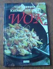 Kochen mit dem Wok - 100 Rezepte