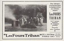 Publicité LES FOURS TRIHAN CHARBON DE BOIS Spécial Colonies ad  1930  - 11h