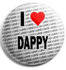 I Love Dappy Badge Magnet Back - Gift - Birthday - Stocking Filler