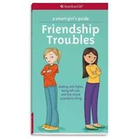 A Smart Girl's Guide: Friendship Troubles (revised): Dealing With Fights, Bei...
